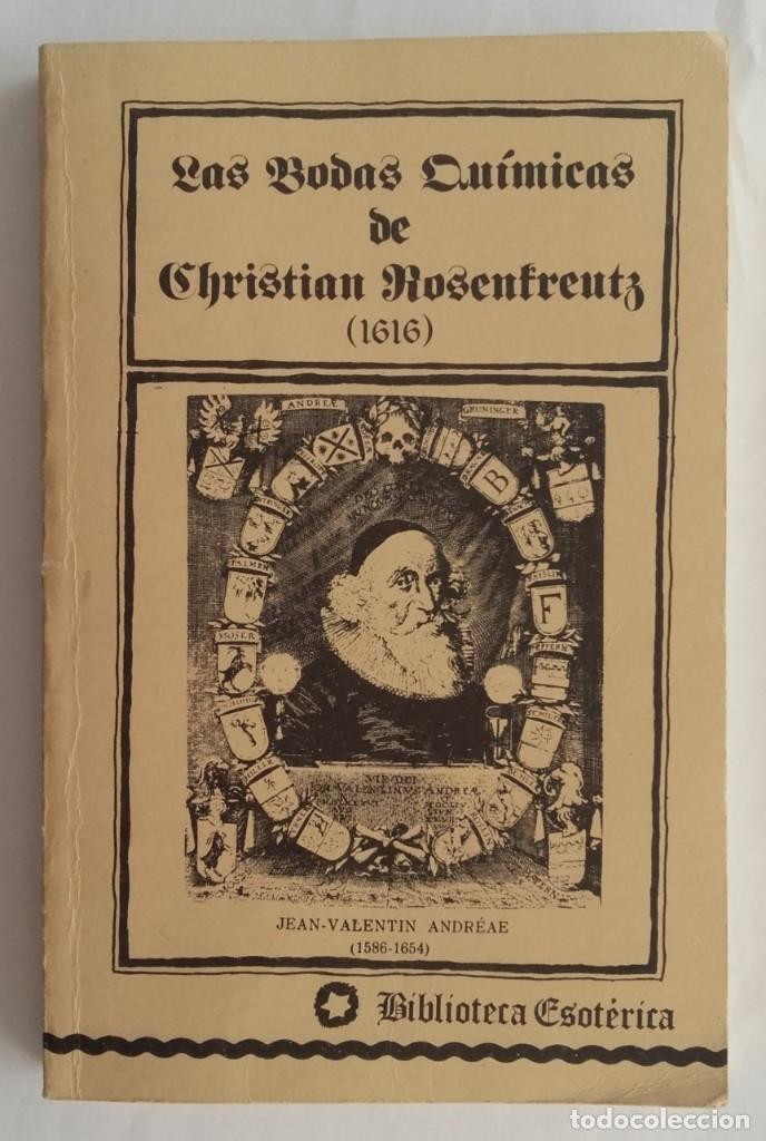 LAS DOS BODAS QUÍMICAS DE CHRISTIAN ROSENKREUTZ. BIBLIOTECA ESÓTERICA. 1980. 180 PÁGINAS. (Libros de Segunda Mano - Parapsicología y Esoterismo - Numerología y Quiromancia)