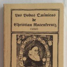 Libros de segunda mano: LAS DOS BODAS QUÍMICAS DE CHRISTIAN ROSENKREUTZ. BIBLIOTECA ESÓTERICA. 1980. 180 PÁGINAS.. Lote 135319986