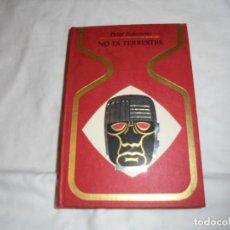 Libros de segunda mano: NO ES TERRESTRE PETER KOLOSIMO.PLAZA Y JANES 1970.1ª EDICION. Lote 136497658