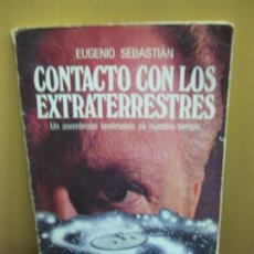 Libros de segunda mano: EUGENIO SEBASTIAN. CONTACTO CON LOS EXTRATERRESTRES. EDITORIAL AYMI 1977.. Lote 137415290