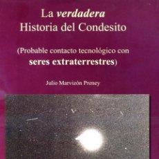 Libros de segunda mano: LA VERDADERA HISTORIA DEL CONDESITO. PROBABLE CONTACTO TECNOLÓGICO CON SERES EXTRATERRESTRES. NUEVO. Lote 138834854