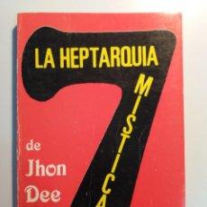 Libros de segunda mano: LA HEPTARQUIA MISTICA DE JOHN DEE (ED. HUMANITAS 1988). Lote 139198758