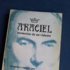 Libros de segunda mano: ARACIEL MEMORIAS DE UN VIDENTE, DIEGO JOAQUÍN BENITEZ DE ARELLANO, MARQUÉS, 1981. Lote 139214081