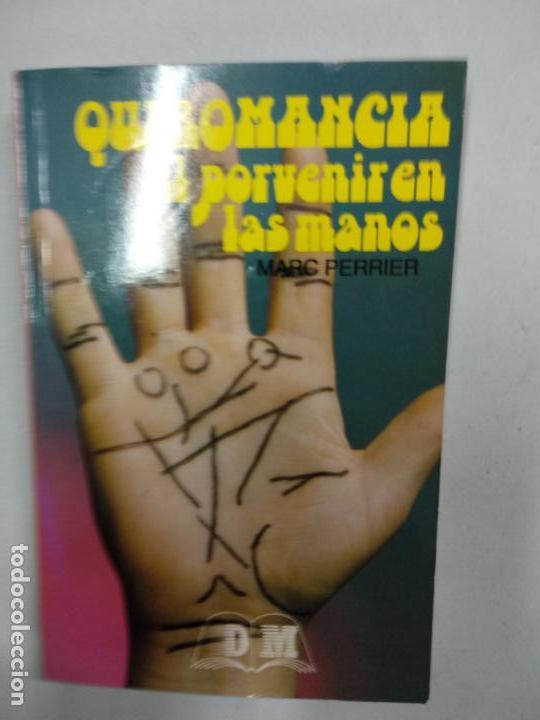 QUIROMANCIA EL PORVENIR EN LAS MANOS MARC PERRIER (Libros de Segunda Mano - Parapsicología y Esoterismo - Numerología y Quiromancia)