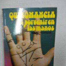 Libros de segunda mano: QUIROMANCIA EL PORVENIR EN LAS MANOS MARC PERRIER. Lote 139885158