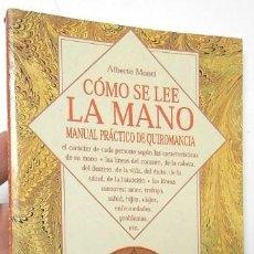 Libros de segunda mano: CÓMO SE LEE LA MANO - ALBERTO MONTI. Lote 140136974