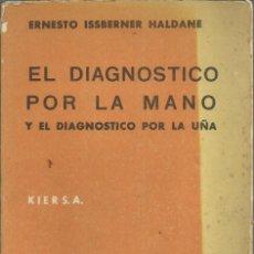 Libros de segunda mano: EL DIAGNOSTICO POR LA MANO Y LA UÑA, POR ERNESTO ISSEBERNER HALDANE, BUENOS AIRES 1966. Lote 140333482