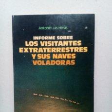 Libros de segunda mano: LOS VISITANTES EXTRATERRESTRES Y SUS NAVES VOLADORAS ANTONIO LAS HERAS UFOLOGIA OVNIS MUY RARO. Lote 140453426