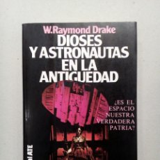 Libros de segunda mano: DIOSES Y ASTRONAUTAS RAYMOND DRAKE UFOLOGIA OVNIS. Lote 140453550