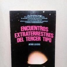 Libros de segunda mano: ENCUENTROS EXTRATERRESTRES DEL TERCER TIPO ANTONIO LAS HERAS UFOLOGIA OVNIS. Lote 140453488