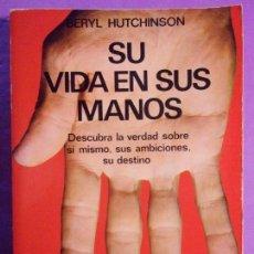 Libros de segunda mano: SU VIDA EN SUS MANOS / BERYL HUTCHINSON / 1979. EDAF. Lote 140550214