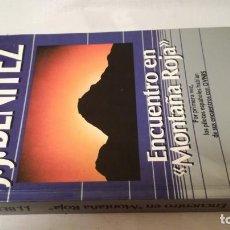 Libros de segunda mano: ENCUENTRO EN MONTAÑA ROJA-J J BENITEZLOS PILOTOS ESPAÑOLES HABLAN DE LOS OVNIS. Lote 140624554