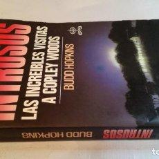Libros de segunda mano: INTRUSOS- BUDD HOPKINS LAS INCREÍBLES VISITAS A COPLEY WOODS. Lote 140627462