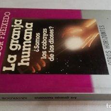 Libros de segunda mano: LA GRANJA HUMANA-SALVADOR FREIXEDOSOMOS LAS COBAYAS DE LOS DIOSES. Lote 157016181