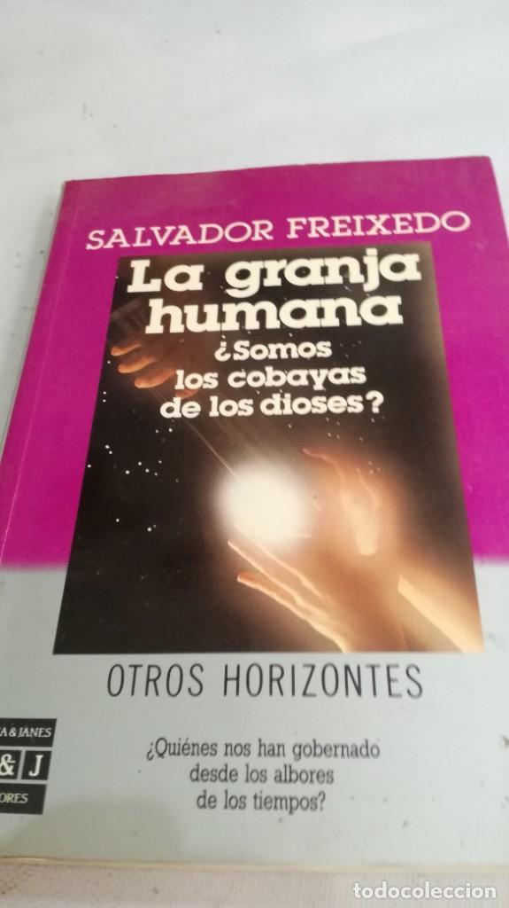 LA GRANJA HUMANA-SALVADOR FREIXEDO SOMOS LAS COBAYAS DE LOS DIOSES