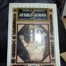 Libros de segunda mano: ASÍ HABLAN LAS MANOS. TRATADO DE QUIROMANCIA, QUIROLOGÍA, DERMATOGLÍFICA. / HERRANZ, ISABELA. Lote 140639844