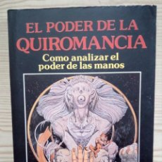 Libros de segunda mano: EL PODER DE LA QUIROMANCIA - COMO ANALIZAR EL PODER DE LAS MANOS - DR. LEONARD WOLF. Lote 140945930