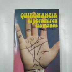 Libros de segunda mano: QUIROMANCIA: EL PORVENIR EN LAS MANOS. MARC PERRIER. EDITORS S.A. TDK166. Lote 141131846
