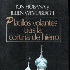 Libros de segunda mano: HOBANA Y WEVERBERGH : PLATILLOS VOLANTES TRAS LA CORTINA DE HIERRO (JAVIER VERGARA, 1978). Lote 211401604