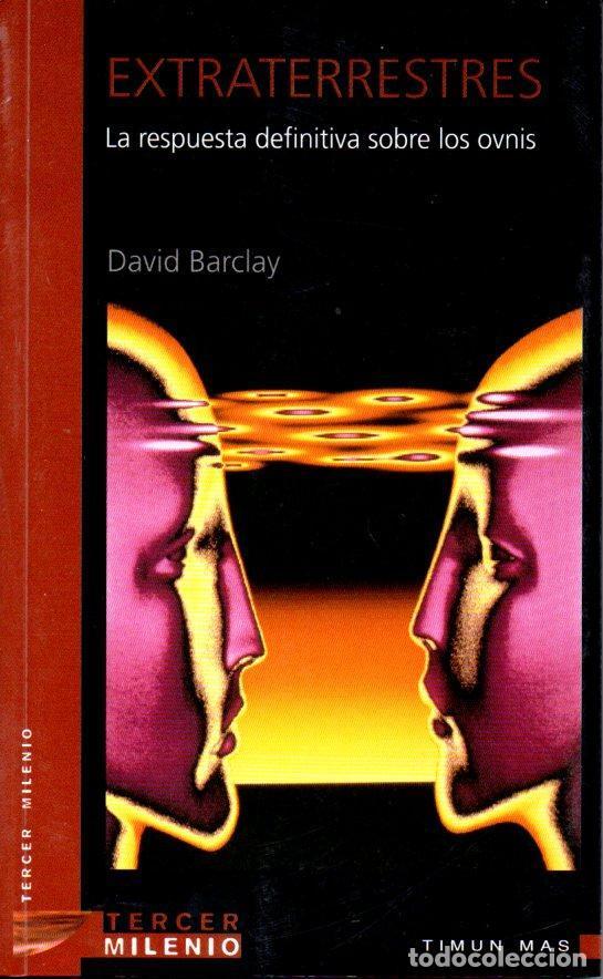 DAVID BARCLAY : EXTRATERRESTRES (TERCER MILENIO, 1999) LA RESPUESTA DEFINITIVA SOBRE LOS OVNIS (Libros de Segunda Mano - Parapsicología y Esoterismo - Ufología)