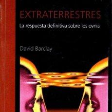 Libros de segunda mano: DAVID BARCLAY : EXTRATERRESTRES (TERCER MILENIO, 1999) LA RESPUESTA DEFINITIVA SOBRE LOS OVNIS. Lote 142084862