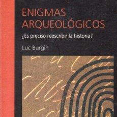 Libros de segunda mano: LUC BÜRGIN : ENIGMAS ARQUEOLÓGICOS (TERCER MILENIO, 2000). Lote 142085138