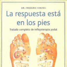Libros de segunda mano: LA RESPUESTA ESTA EN LOS PIES.. Lote 142157174