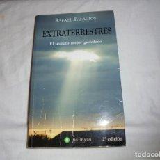 Libros de segunda mano: EXTRATERRESTRES.EL SECRETO MEJOR GUARDADO.RAFAEL PALACIOS.PALMYRA 2ª EDICION 2009. Lote 142203242