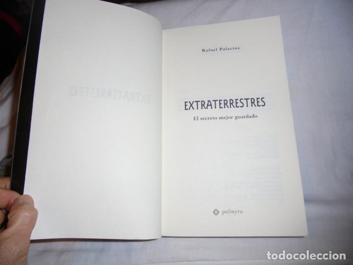 Libros de segunda mano: EXTRATERRESTRES.EL SECRETO MEJOR GUARDADO.RAFAEL PALACIOS.PALMYRA 2ª EDICION 2009 - Foto 3 - 142203242
