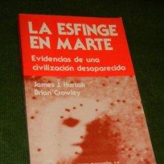Libros de segunda mano: LA ESFINGE EN MARTE, DE JAMES J. HURTAK BRIAN CROWLEY - OVNIS UFOLOGIA. Lote 142341798