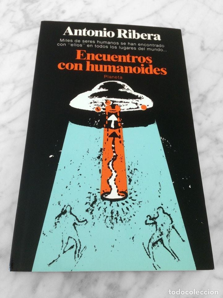 ENCUENTROS CON HUMANOIDES - ANTONIO RIBERA - ED. PLANETA - 1982 - 1ª EDICIÓN (Libros de Segunda Mano - Parapsicología y Esoterismo - Ufología)