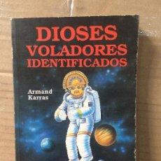 Libros de segunda mano: DIOSES VOLADORES INDENTIFICADOS - KARRAS, ARMAND. Lote 142714118