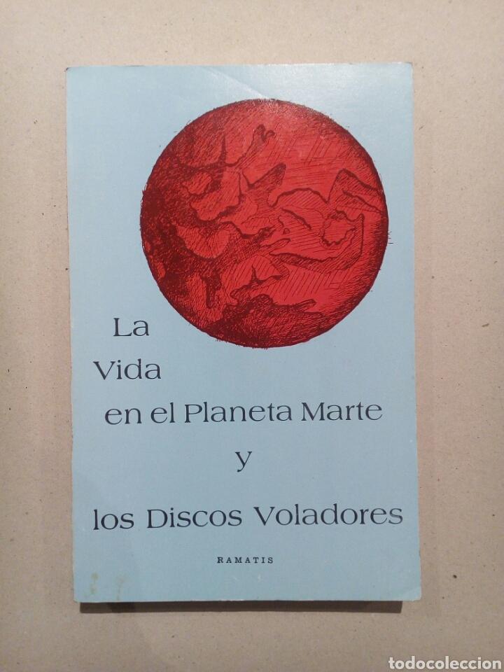 LA VIDA EN EL PLANETA MARTE Y LOS DISCOS VOLADORES RAMATIS UFOLOGIA (Libros de Segunda Mano - Parapsicología y Esoterismo - Ufología)