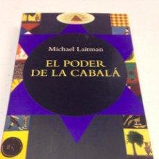 Libros de segunda mano: EL PODER DE LA CABALA--MICHAEL LAITMAN. Lote 143634954