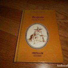 Libros de segunda mano: BRUJERÍA (MANUAL PRÁCTICO), JUAN BLÁZQUEZ MIGUEL, ED. PENTHALON MUY BUEN ESTADO. Lote 144317614