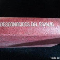 Libros de segunda mano: LOS DESCONOCIDOS DEL ESPACIO – MAYOR DONALD E. KEYHOE – POMAIRE 1973. Lote 144460542