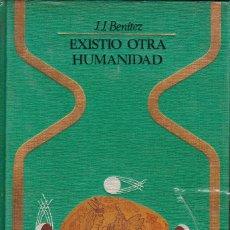 Libros de segunda mano: EXISTIO OTRA HUMANIDAD. J.J.BENITEZ. Lote 144768446