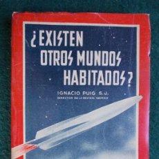 Libros de segunda mano: EXISTEN OTROS MUNDOS HABITADOS. Lote 144942326
