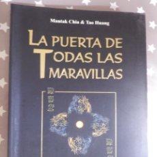 Libros de segunda mano: LA PUERTA DE TODAS LAS MARAVILLAS - APLICACIÓN DE TAO TE CHING - MANTAK CHIA & TAO HUANG. Lote 153758845