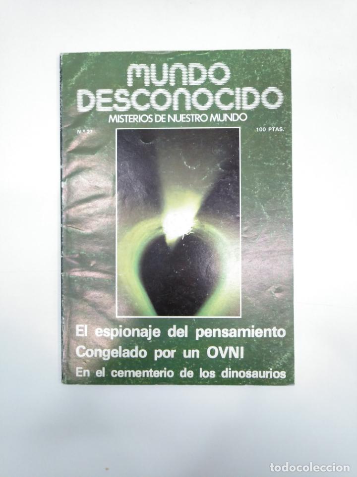 MUNDO DESCONOCIDO Nº 27 (1978) EL ESPIONAJE DEL PENSAMIENTO / CONGELADO POR UN OVNI. TDKR13 (Libros de Segunda Mano - Parapsicología y Esoterismo - Ufología)