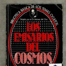 Libros de segunda mano: LOS EMISARIOS DEL COSMOS - DR. JIMÉNEZ DEL OSO -19 - BIBLIOTECA BÁSICA DE LOS TEMAS OCULTOS. Lote 145441170
