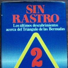 Libri di seconda mano: SIN RASTRO. LOS ULTIMOS DESCUBRIMIENTOS ACERCA DEL TRIANGULO DE LAS BERMUDAS. CHARLES BERLITZ. Lote 145534006