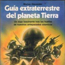 Libros de segunda mano: GUÍA EXTRATERRESTRE DEL PLANETA TIERRA - MARIUS ALEXANDER. MARTÍNEZ ROCA. Lote 145867374