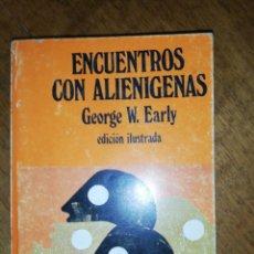 Libros de segunda mano: GEORGE W. EARLY, ENCUENTROS CON ALIENÍGENAS, EDICIÓN ILUSTRADA. Lote 146456030