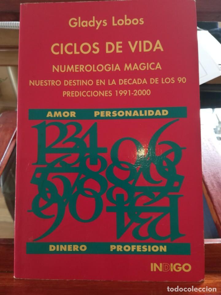 CICLOS DE VIDA-NUMEROLOGIA MAGICA-GLADYS LOBOS-EDICIONES INDIGO-1ª EDICION 1992-AGOTADO (Libros de Segunda Mano - Parapsicología y Esoterismo - Numerología y Quiromancia)