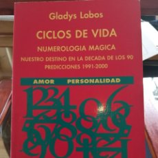 Libros de segunda mano: CICLOS DE VIDA-NUMEROLOGIA MAGICA-GLADYS LOBOS-EDICIONES INDIGO-1ª EDICION 1992-AGOTADO. Lote 146868302