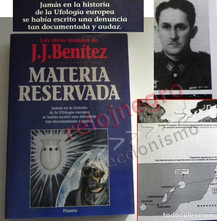 MATERIA RESERVADA LIBRO JJ BENÍTEZ UFOLOGÍA CASOS OVNIS MISTERIO JUAN JOSÉ DOCUMENTOS FRANCO ESPIADO (Libros de Segunda Mano - Parapsicología y Esoterismo - Ufología)