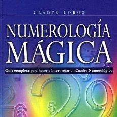 Libros de segunda mano: NUMEROLOGÍA MÁGICA. GLADYS LOBOS. Lote 147217370