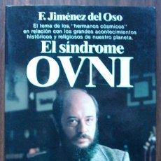 Libros de segunda mano: EL SINDROME OVNI. F. JIMENEZ DEL OSO. . Lote 147403954