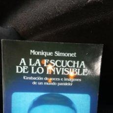 Libros de segunda mano: A LA ESCUCHA DE LO INVISIBLE. Lote 147432090